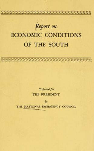 Report on economic conditions of the South. by National Emergency Council (U.S.)