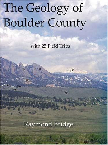 The geology of Boulder County by Raymond Bridge