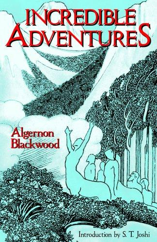 Incredible Adventures (Lovecraft's Library) by Algernon Blackwood