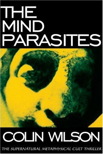 The mind parasites by Colin Wilson