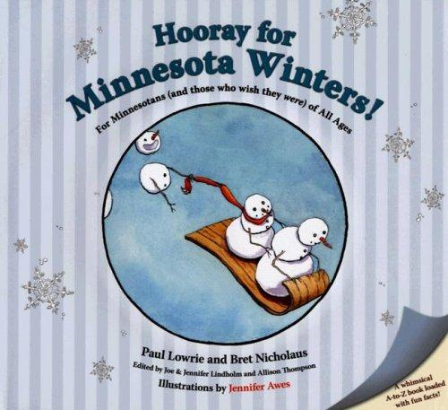 Hooray for Minnesota Winters! by Bret Nicholaus