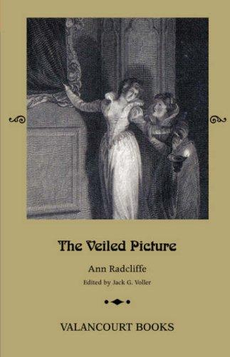 The Veiled Picture; or, The Mysteries of Gorgono (Gothic Classics) by Ann Ward Radcliffe
