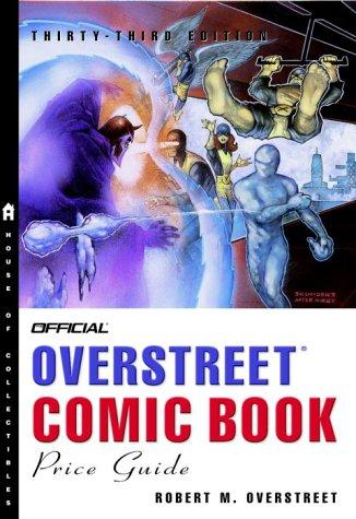 The Official Overstreet Comic Book Price Guide, 33rd edition (Official Overstreet Comic Book Price Guide) by Robert M. Overstreet