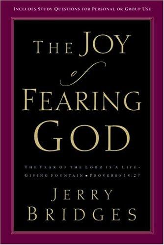 Joy of Fearing God by Bridges, Jerry