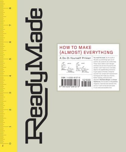 ReadyMade: How to Make [Almost] Everything by Shoshana Berger, Grace Hawthorne