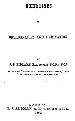 Exercises in orthography and derivation by John Purdue Bidlake