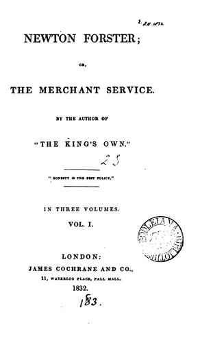 Newton Forster; or, The merchant service, by the author of 'The king's own' by Frederick Marryat