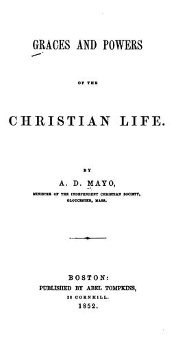 Graces and Powers of the Christian Life by Amory Dwight Mayo