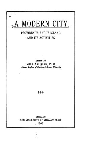 A Modern City: Providence, Rhode Island and Its Activities by William Kirk