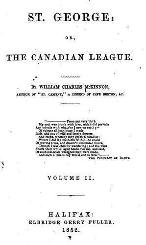 St. George; Or, The Canadian League by William Charles McKinnon