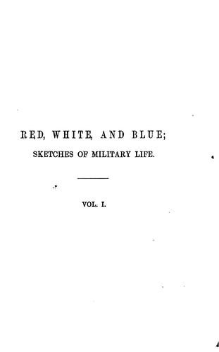 Red, white, and blue: sketches of military life, by the author of 'Flemish interiors' by Julia Clara Byrne