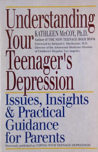 Understanding your teenager's depression by Kathy McCoy