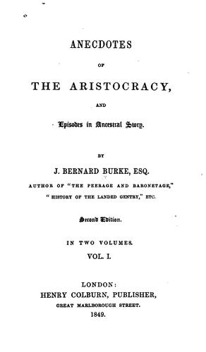 Anecdotes of the aristocracy by Burke, Bernard Sir