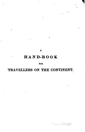 A hand-book for travellers on the continent. [1st] [2 issues of the 16th and ... by John Murray