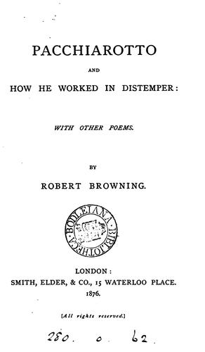 Pacchiarotto and how He Worked in Distemper: With Other Poems by Robert Browning