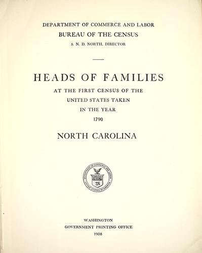 Heads of families at the first census of the United States taken in the year 1790 by S. N. D. North