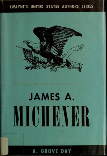 James A. Michener by A. Grove Day
