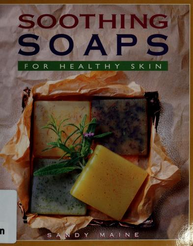 Soothing soaps for healthy skin by Sandy Maine