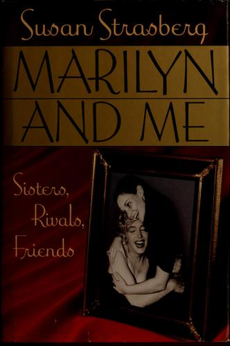 Marilyn and me by Susan Strasberg