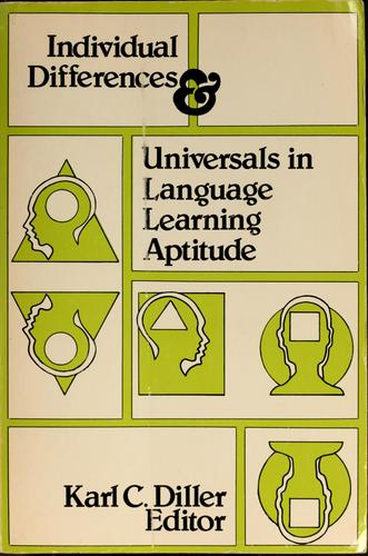 Individual differences & universals in language learning aptitude by Karl Conrad Diller