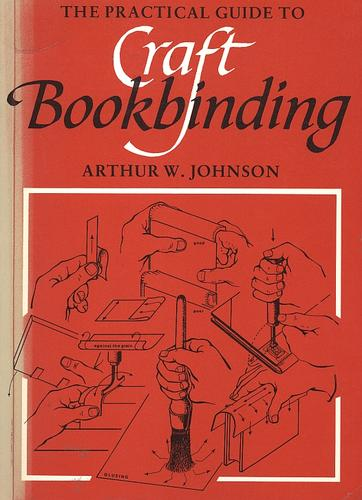 The practical guide to craft bookbinding by Arthur W. Johnson