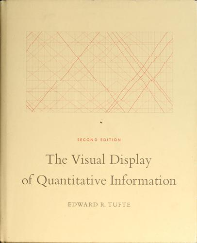 The visual display of quantitative information by Edward R. Tufte