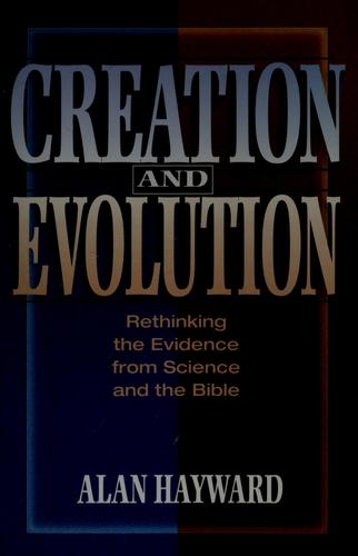 Creation and evolution by Alan Hayward