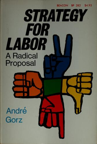 Strategy for labor by André Gorz