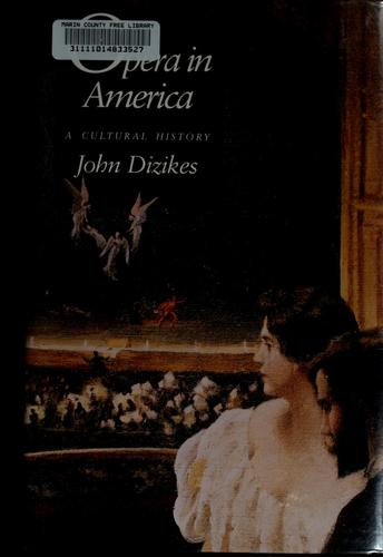 Opera in America by John Dizikes