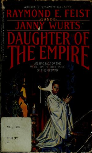 Daughter of the empire by Raymond E. Feist, Janny Wurts