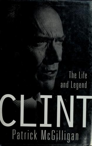 Clint by Patrick McGilligan