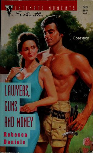 Lawyers, guns and money by Rebecca Daniels