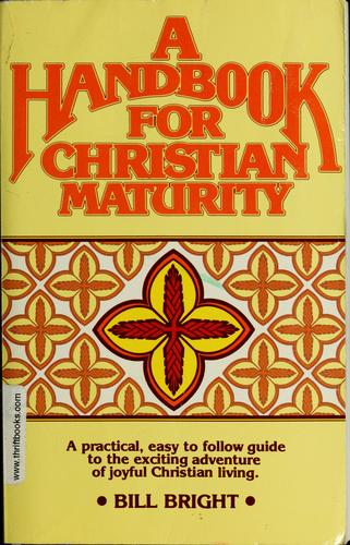Handbook for Christian maturity by Bill Bright