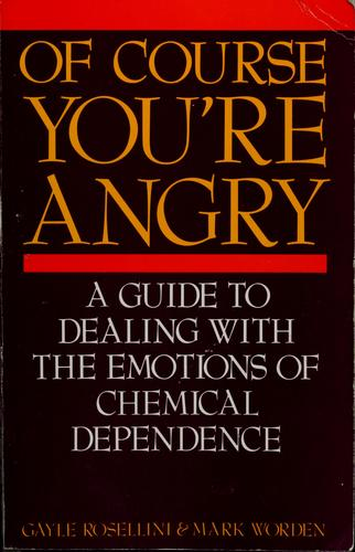Of course you're angry by Gayle Rosellini