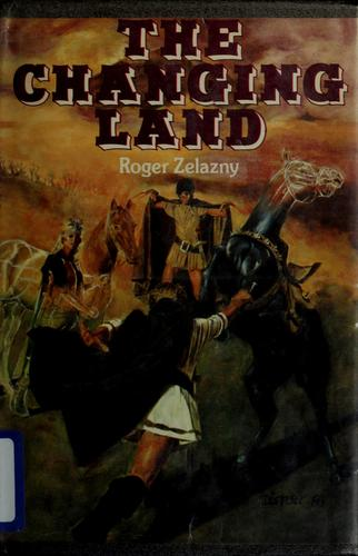 The changing land by Roger Zelazny