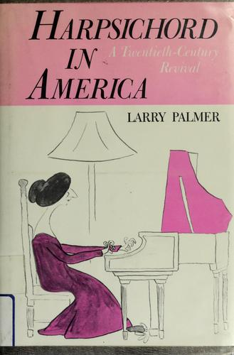 Harpsichord in America by Larry Palmer