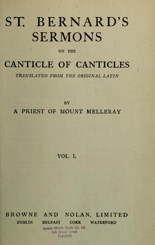 St. Bernard's sermons on the Canticle of Canticles by Bernard of Clairvaux, Saint