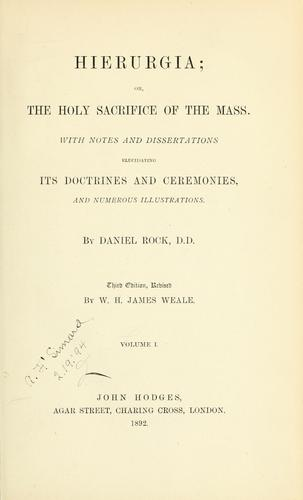 Hierurgia, or, The Holy Sacrifice of the Mass by Daniel Rock