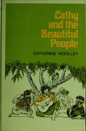 Cathy and the beautiful people by Catherine Woolley