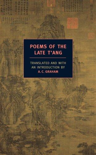 Poems of the Late T'ang (New York Book Review Classics) by A.C. Graham