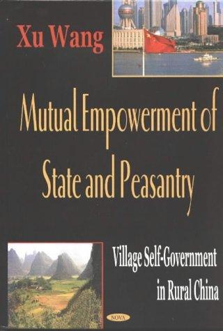 Mutual Empowerment of State and Peasantry by Xu Wang