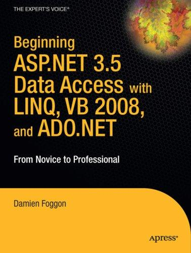 Beginning ASP.NET 3.5 Data Access with LINQ, VB 2008, and ADO.NET: From Novice to Professional (Beginning: from Novice to Professional) by Damien Foggon