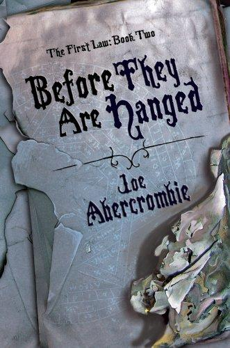 Before They Are Hanged (The First Law: Book Two) by Joe Abercrombie