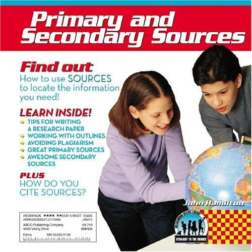 Primary and Secondary Sources (Checkerboard Science Library Straight to the Source) by John Hamilton