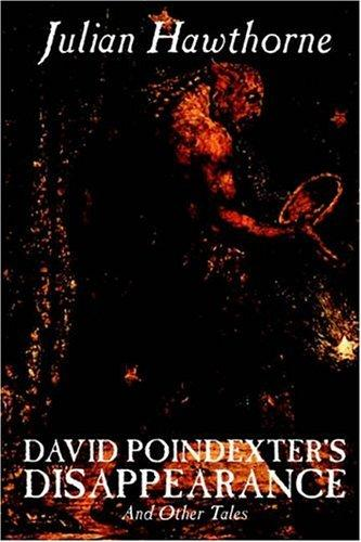 David Poindexter's Disappearance and Other Tales