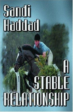 A Stable Relationship by Sandi Haddad