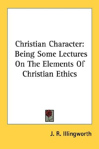 Christian Character by J. R. Illingworth