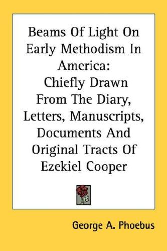 Beams Of Light On Early Methodism In America