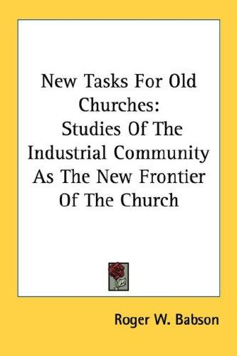 New Tasks For Old Churches by Roger W. Babson