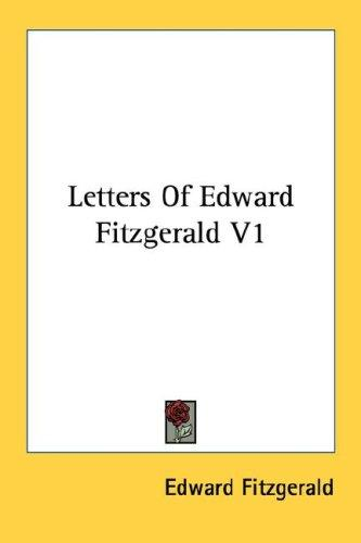 Letters Of Edward Fitzgerald V1 by Edward FitzGerald